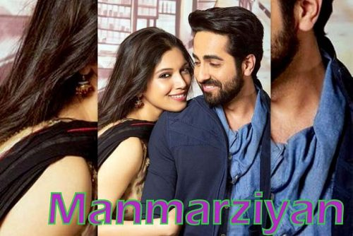 manmarziyan-movie-details-star-cast-and-crew-first-look-wiki-songs-release-date-budget-info